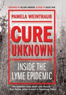 CureUnknown Pamela Weintraub Lyme Disease Books