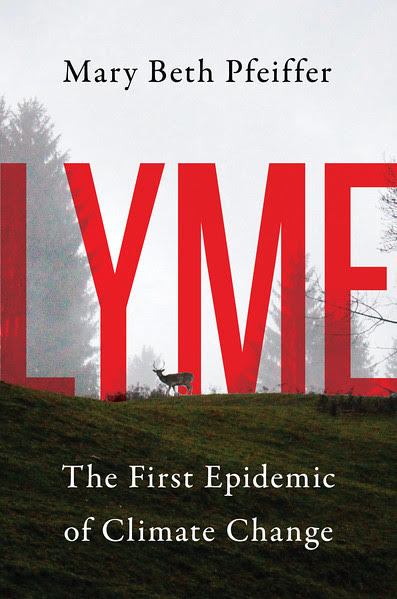 Lyme: The First Epidemic of Climate Change by Pfeiffer