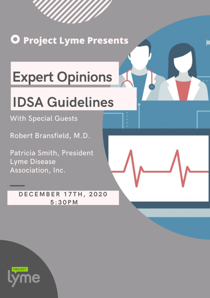 Project Lyme Presents Webinar: Expert Opinions IDSA Guidelines with Special Guests Robert Bransfield, MD and Patricia Smith, President, Lyme Disease Association, Inc.